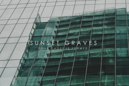 "Sunset Graves – ""Your Ghost is Formed"""