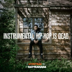 Kaytranada Hip Hop Is Dead mix