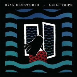 ryan-hemsworth-guilt-trips