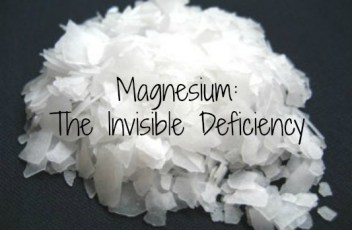 Magnesium:  The Invisible Deficiency