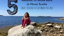 Helen Earley 5 Reasons to Move Back to Nova Scotia