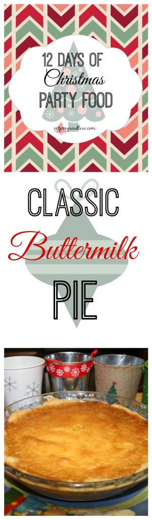 12 days of Christmas Party food Classic Buttermilk Pie Easy Christmas Dessert