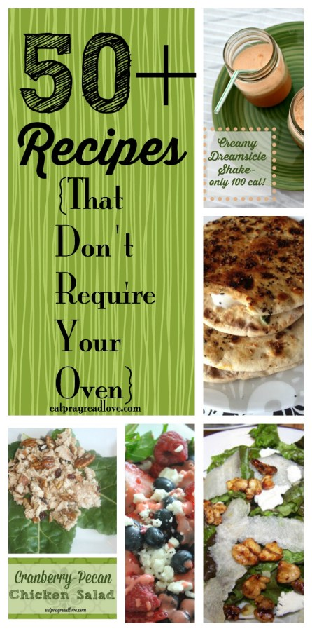50+ recipes that don't require your oven at eatprayreadlove.com