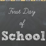 First Day of School 2014 Free Printables