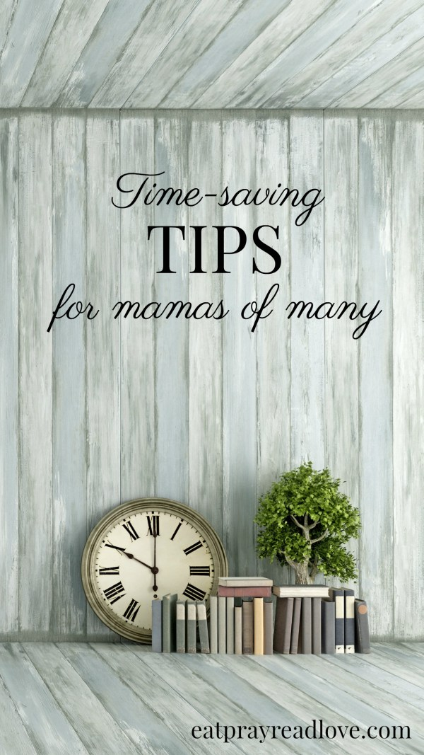 time saving tips for mamas of many