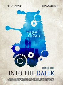 doctor_who_series_8_ep2___into_the_dalek_poster_by_umbridge1986 d7wlzog1