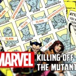 Is Marvel Killing off the Mutants?