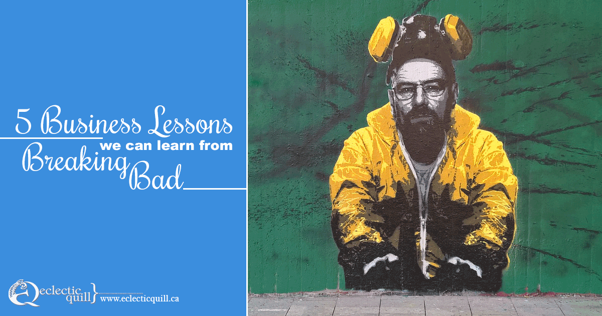 5 Business Lessons We Can Learn from Breaking Bad