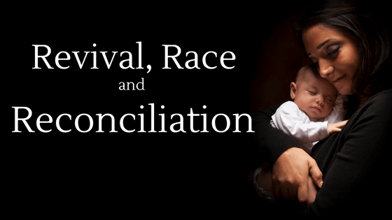 Revival Race and Reconciliation