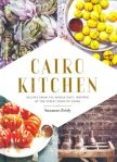 Cairo Kitchen by Suzanne Zeidy: Middle Eastern colour, flavour and history