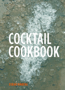 Cocktial Cookbook by Oskar Kinberg