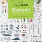 Nature d'Alain Ducasse