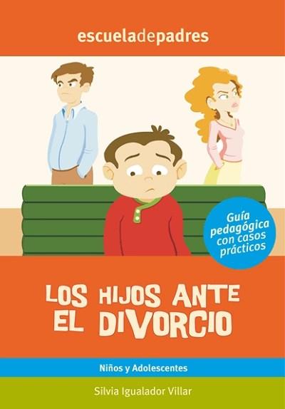 los hijos ante el divorcio Cómo afecta a la educación del niño que los padres estén separados