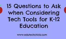 15 Questions to Ask When Considering Tech Tools in K-12 Education