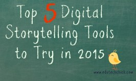 Top 5 Digital Storytelling Tools to Try in 2015