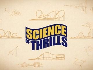 SCIENCE OF THRILLS