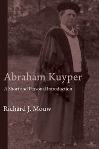 Abraham Kuyper: A Short and Personal Introduction