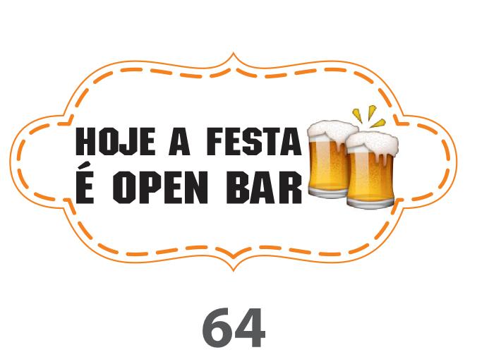 Plaquinha Divertida – Ref. 64 – Hoje a festa é open bar