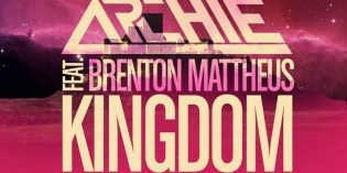 Archie ft. Brenton Mattheus – Kingdom (Club Mix)