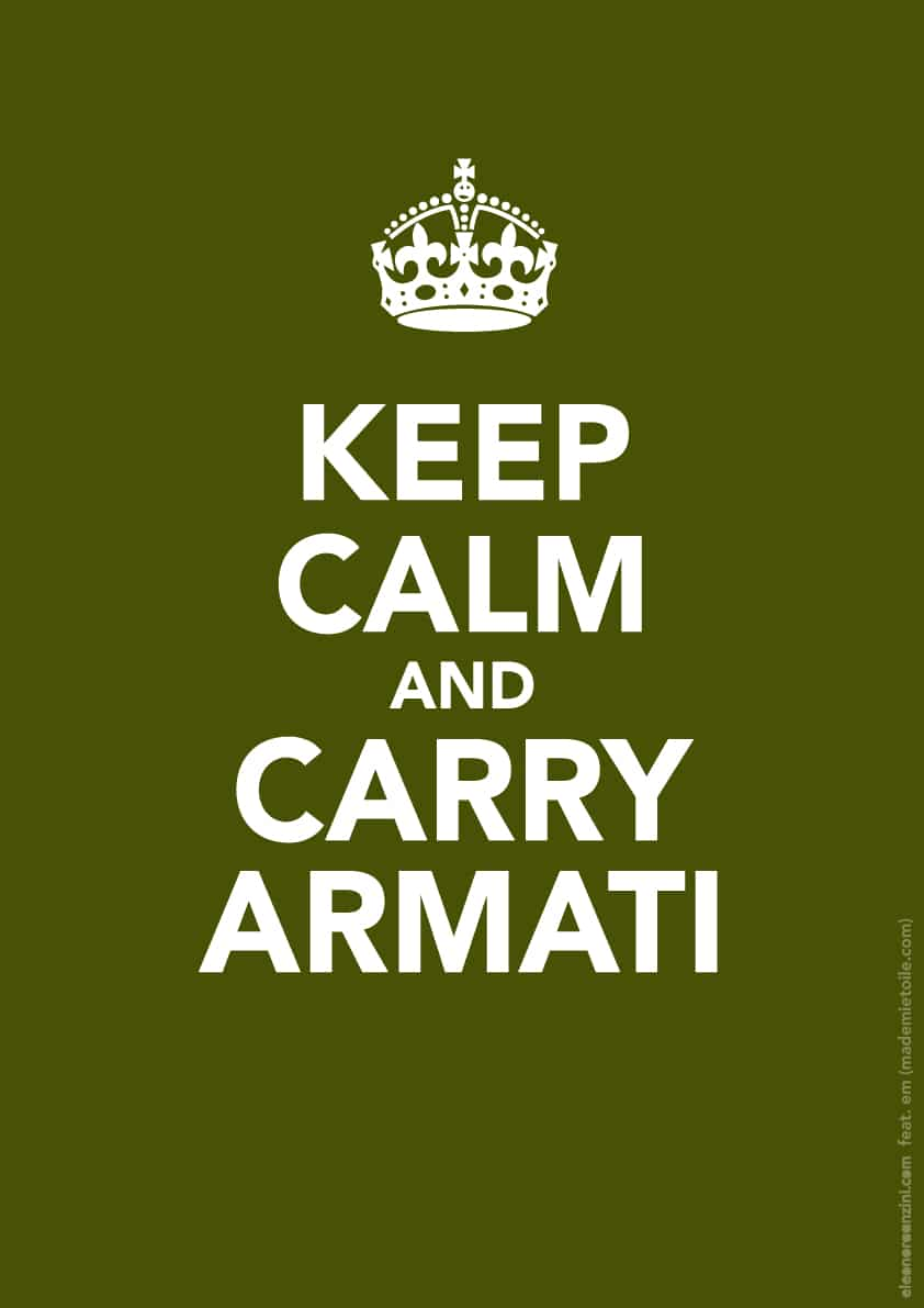 Keep Calm and carry armati