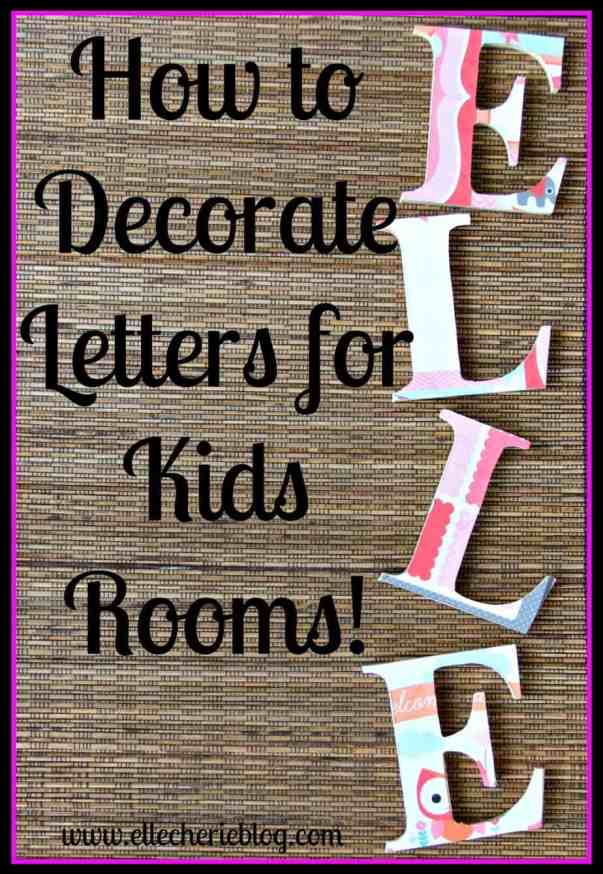 How to decorate letters for kids rooms