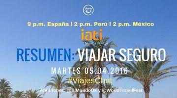"Resumen: ""Viajar Seguro"" en #ViajesChat del 05.04.2016"