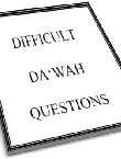 Difficult Dawah Questions