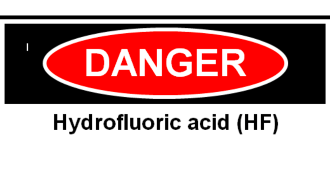 Hydrofluoric Acid: The Burn that keeps on Burning