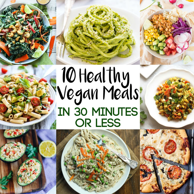 10 Healthy Vegan Meals in 30 Minutes or Less