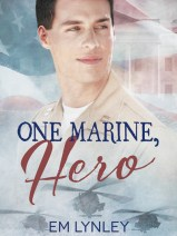 We have liftoff: One Marine, Hero releases! #gayromance #military @dreamspinners