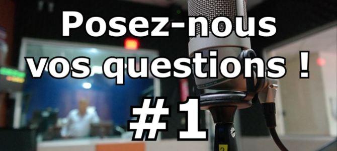 [Podcast] Posez-nous vos questions ! #1