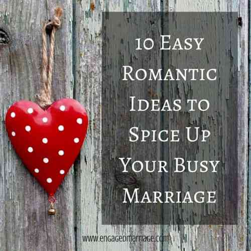 10 Easy Romantic Ideas to Spice Up Your Busy Marriage