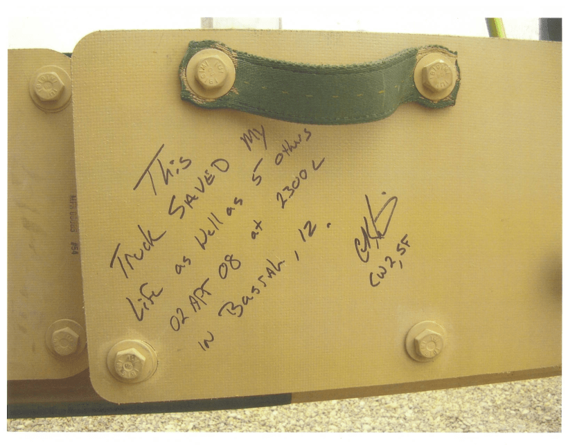 """Note written by an Army Special Forces member on the door of an MRAP in Iraq: """"This truck saved my life as well as 5 others on 02 Apr 08 at 2300 L in Basrah, IZ."""""""