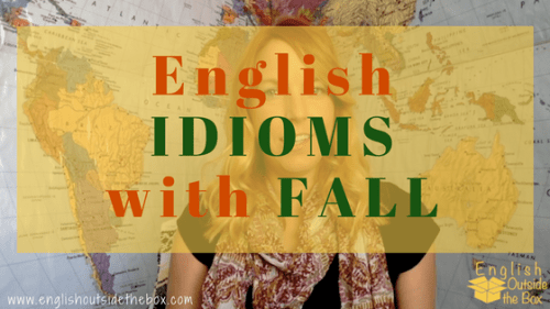 English Idioms FALL, learn English online with English Outside the Box