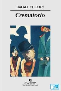 Crematorio - Rafael Chirbes portada