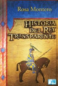 Historia del rey transparente - Rosa Montero portada
