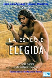 La especie elegida - Juan Luis Arsuaga y Ignacio Martinez  portada