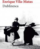Dublinesca - Enrique Vila-Matas portada