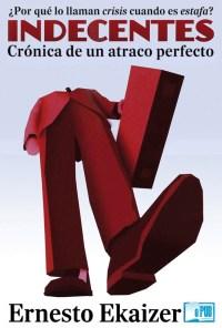 Indecentes - Ernesto Ekaizer portada