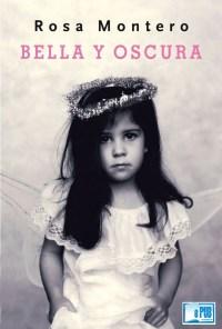 Bella y Oscura - Rosa Montero portada