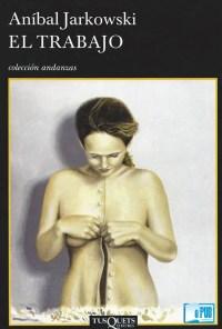 El trabajo - Anibal Jarkowski portada