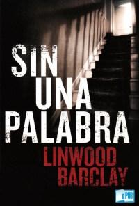 Sin una palabra - Linwood Barclay portada
