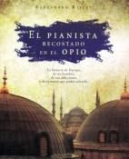 El pianista recostado en el opio - Alexandra Risley portada