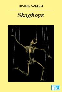 Skagboys - Irvine Welsh portada