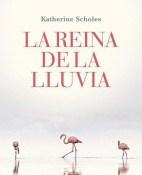La reina de la lluvia - Katherine Scholes portada