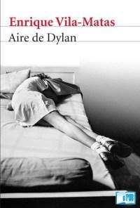 Aire de Dylan - Enrique Vila Matas portada