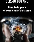 Una bala para el comisario Valtierra - Sergio Bufano portada