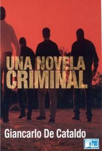Una novela criminal - Giancarlo De Cataldo portada