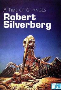 A Time of Changes - Robert Silverberg