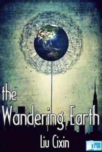 The Wandering Earth - Liu Cixin